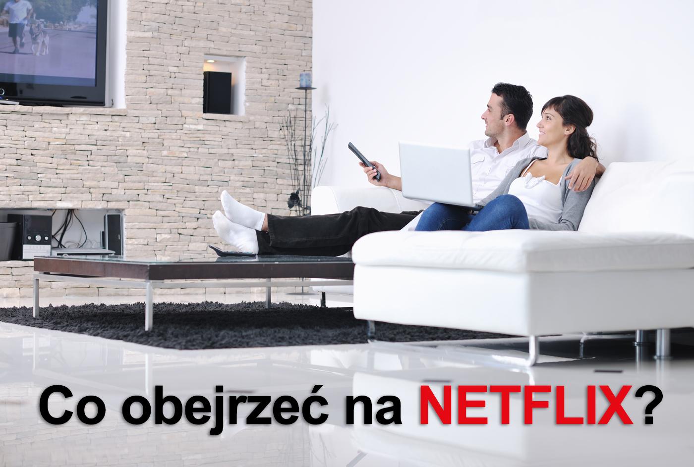 Co obejrzeć na Netflix?